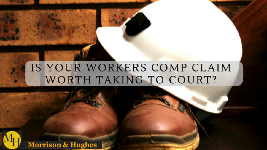 Is Your Workers Comp Claim Worth Taking to Court? What You Need to Know