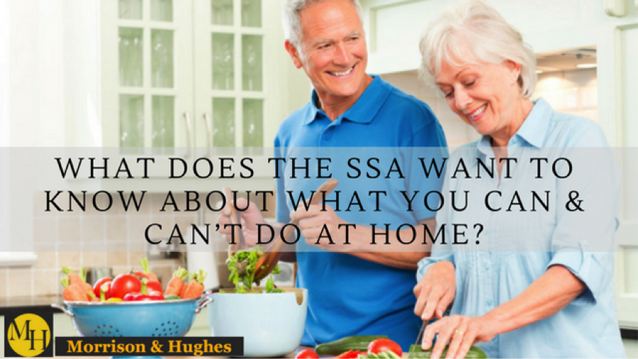 What Does the Social Security Administration Really Want to Know About What You Can and Can't Do at Home?