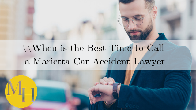 When is the Best Time to Call a Marietta Car Accident Lawyer